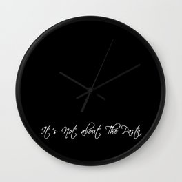 It's Not About the Pasta Wall Clock