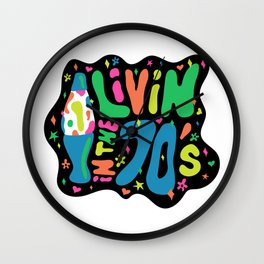 Livin in the 70's Wall Clock