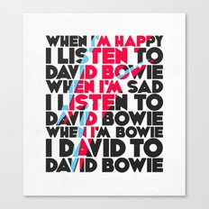 When I'm Happy I listen to David Canvas Print