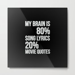 My brain | song lyrics and movie quotes Metal Print