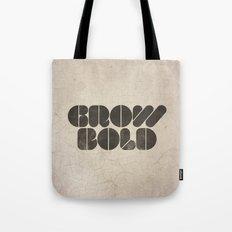 GROW BOLD Tote Bag