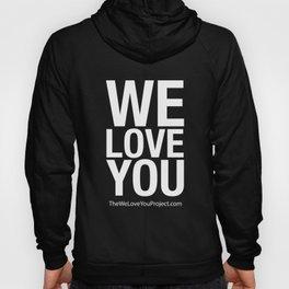 WE LOVE YOU (updated) Hoody