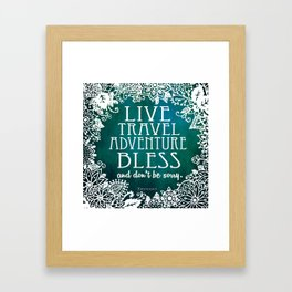 Live Travel Adventure Bless (and don't be sorry) Framed Art Print