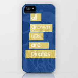 All Grown Ups Are Pirates iPhone Case
