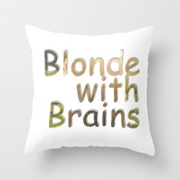 Blonde with Brains Throw Pillow