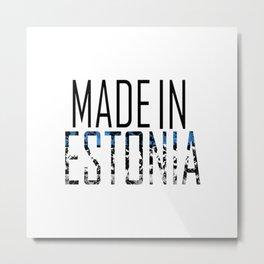 Made In Estonia Metal Print