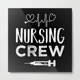 Nursing Crew Funny RN Nurse Gift Women Metal Print