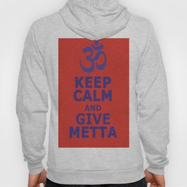Keep Calm and give Metta Hoody
