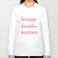 Teenage Daughter Survivor Mothers Day  Long Sleeve T-shirt