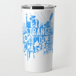 Is your life strange? This might be the tee made for you! Grab this cool tee now. Makes a nice gift! Travel Mug