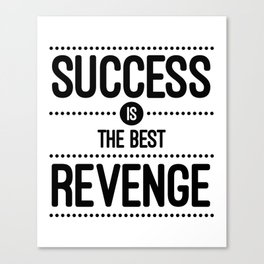 Success Is The Best Revenge (White) Quote Canvas Print