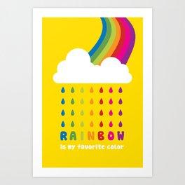 RAINBOW IS MY FAVORITE COLOR Art Print