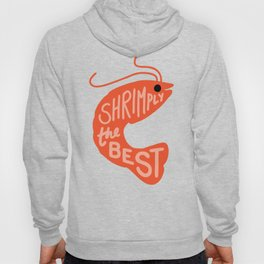 Shrimply the Best Hoody