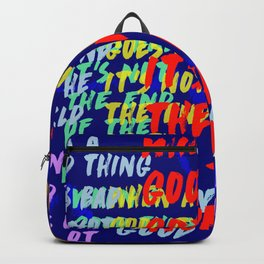 When a good thing goes bad, its not the end of the world Backpack