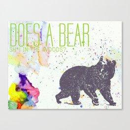 Does a Bear... Canvas Print