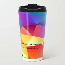 life is colourful Metal Travel Mug