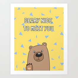 Beary Nice to Meet You Art Print