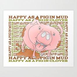 HAPPY AS A PIG IN MUD Art Print