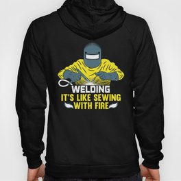 Welding: It's like Sewing with Fire Hoody