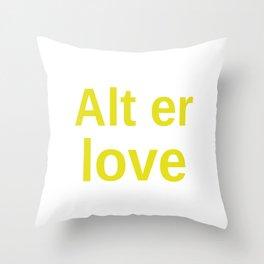 Alt er love yellow Throw Pillow