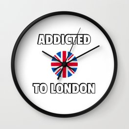 Addicted to London United Kingdom flag Wall Clock