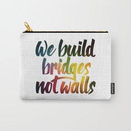 Bridges, not walls Carry-All Pouch