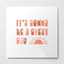 It's Gonna Be a Great Day - Optimistic Typography in Blush Tones on White Metal Print