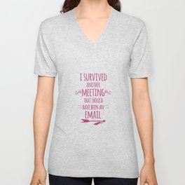 I Survived Another Meeting Unisex V-Neck