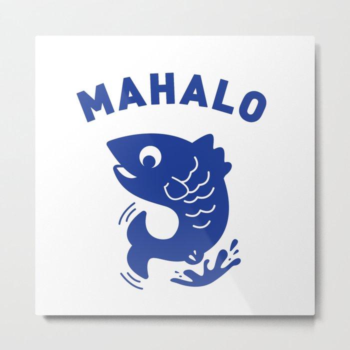 Mahalo Metal Print