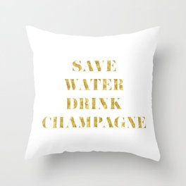 Save Water Drink Champagne Gold Throw Pillow