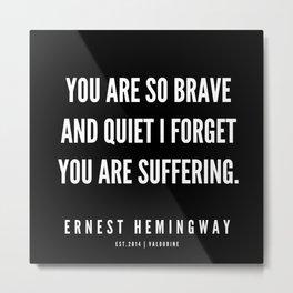 44  |Ernest Hemingway Quote Series  | 190613 Metal Print