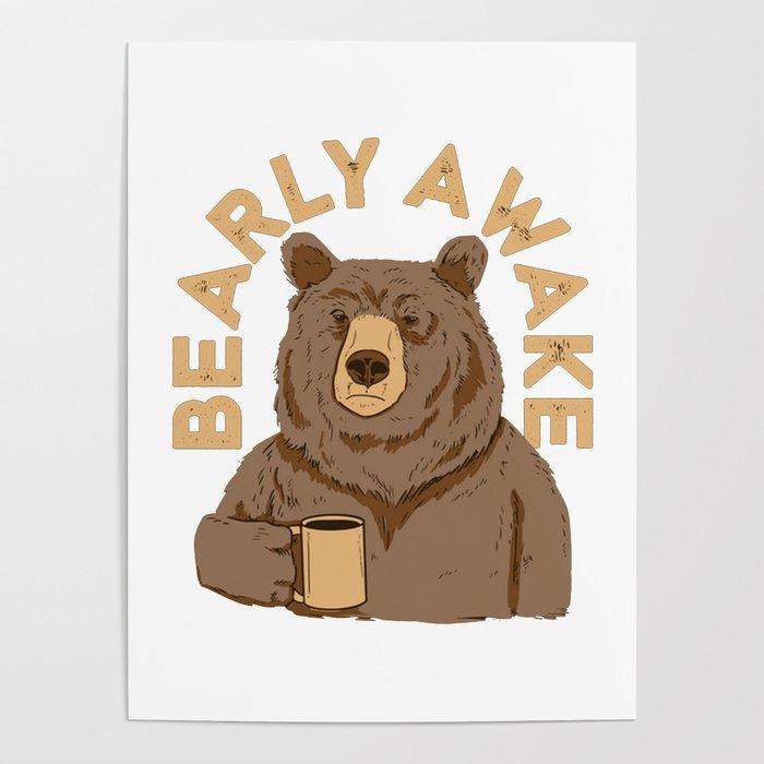 Bearly Awake Poster By Mariombroo
