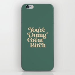 YOU'RE DOING GREAT BITCH vintage green cream iPhone Skin