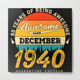 80 years of being awesome since dezember 1940 Metal Print