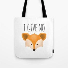 I Give No Fox Tote Bag