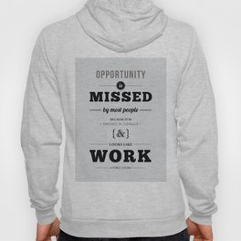 """Thomas Edison Quote: """"Opportunity is Missed by Most People..."""" Hoody"""