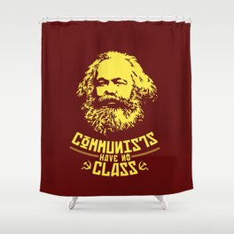 Communists Have No Class Shower Curtain