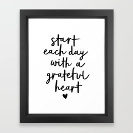 Start Each Day With a Grateful Heart black and white typography minimalism home room wall decor Framed Art Print