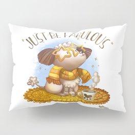 Jut Be Fabulous Pillow Sham