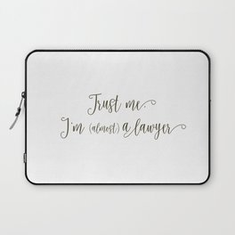 Trust Me, I'm (Almost) A Lawyer Laptop Sleeve