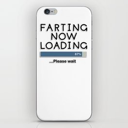 Farting Now Loading ... Please Wait iPhone Skin