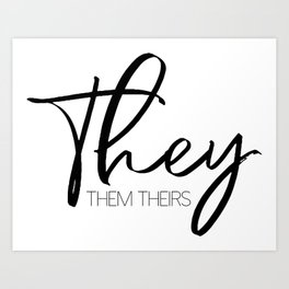 Pronouns They Them Theirs Art Print