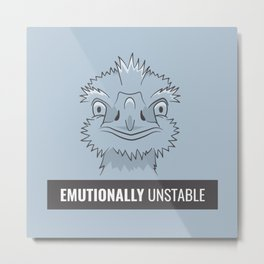 Emutionally Unstable Metal Print