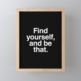 Find yourself, and be that Framed Mini Art Print
