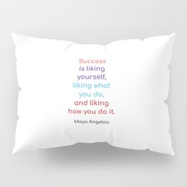 Success is liking yourself Pillow Sham