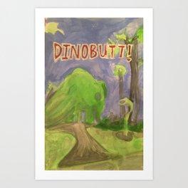 Dino Butt! Art Print