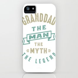 Granddad The Legend iPhone Case