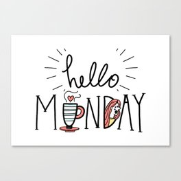 Hello Monday Canvas Print