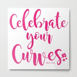 Celebrate Your Curves Metal Print