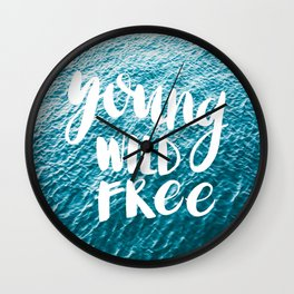 Young, Wild, Free (water) Wall Clock